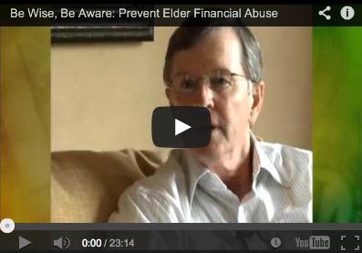 Documentary Be Wise, Be Aware: Prevent Elder Financial Abuse The Elder Financial Protection Network and Bank of the West.